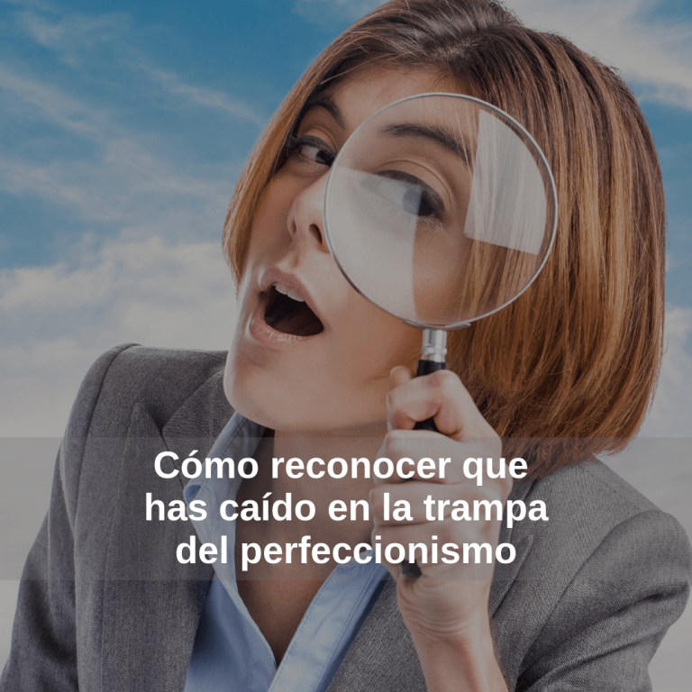 Cómo reconocer que has caído en la trampa del perfeccionismo