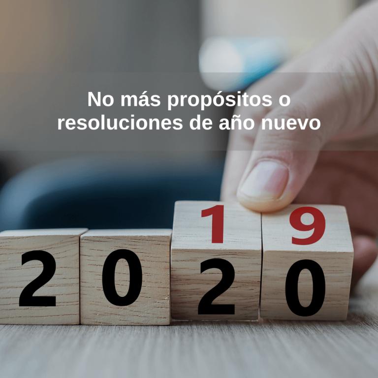 No más propósitos o resoluciones de año nuevo.