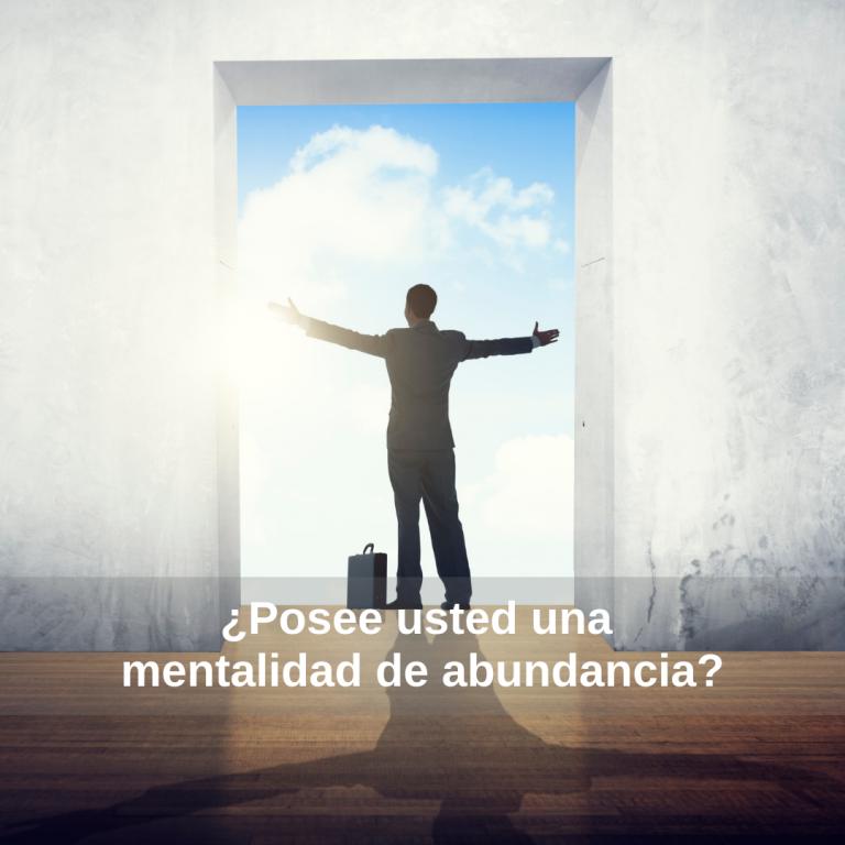 ¿Posee usted una mentalidad de abundancia?