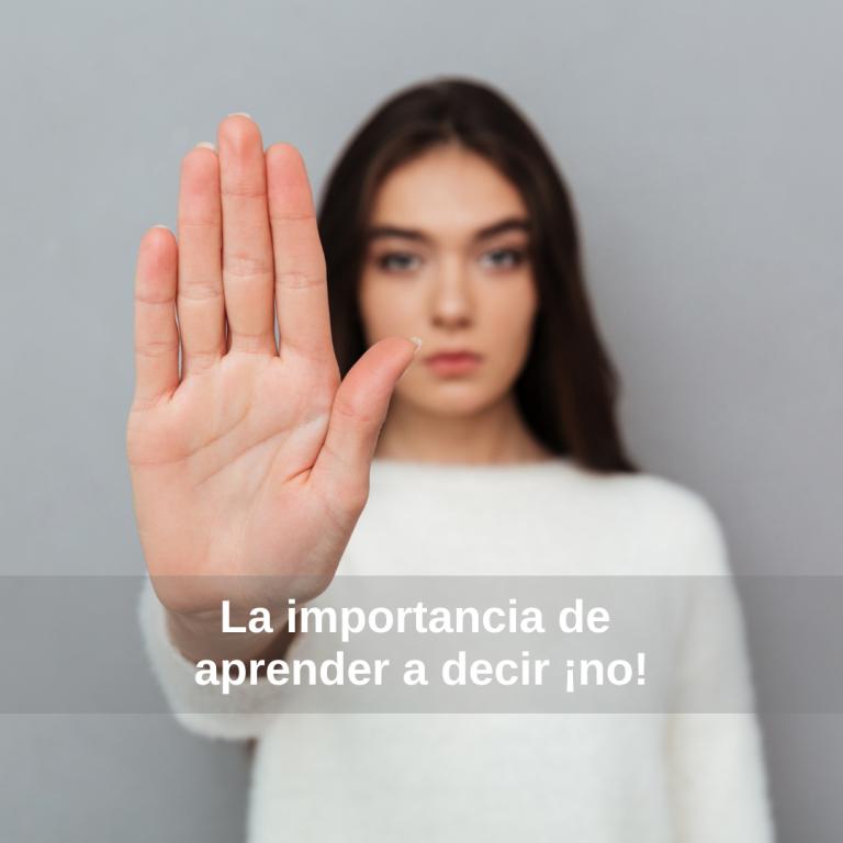 La importancia de aprender a decir ¡no!