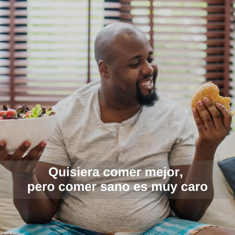Quisiera comer mejor, pero comer sano es muy caro